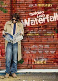 MALDITO SEAS WATERFALL - 2D CAST